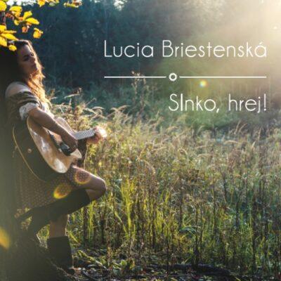 Lucia Briestenska - Slnko, hrej!
