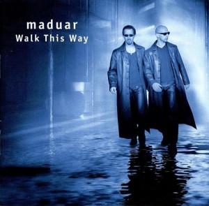 Maduar - Walk this way