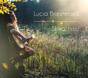 Lucia Briestenská - Slnko, hrej!